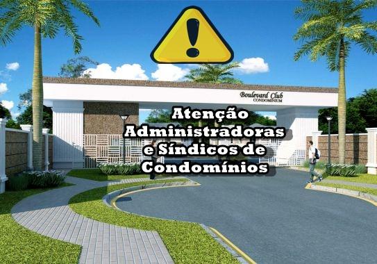 Atenção Síndicos e administradoras de Condomínios